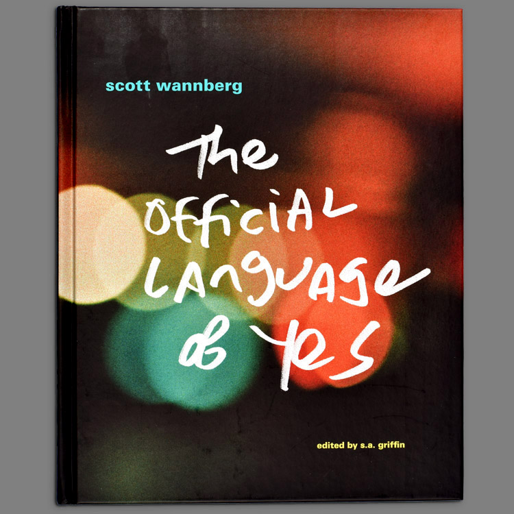 The Official Language of Yes by Scott Wannberg
