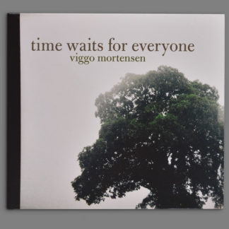 Time Waits for Everyone by Viggo Mortensen