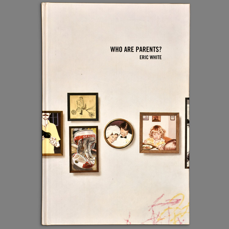 Who Are Parents by Eric White